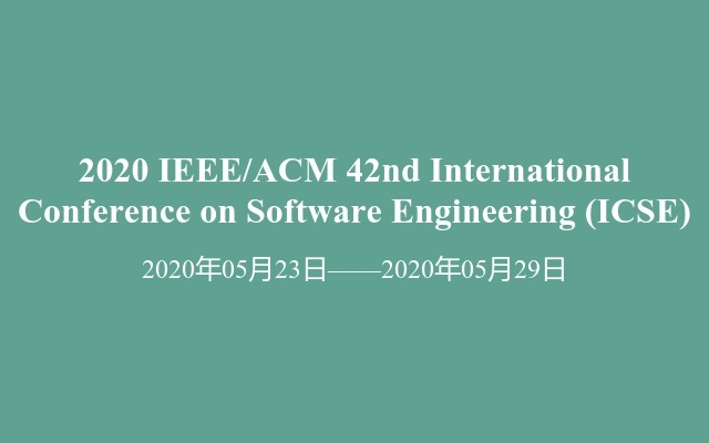 2020 IEEE/ACM 42nd International Conference on Software Engineering (ICSE)